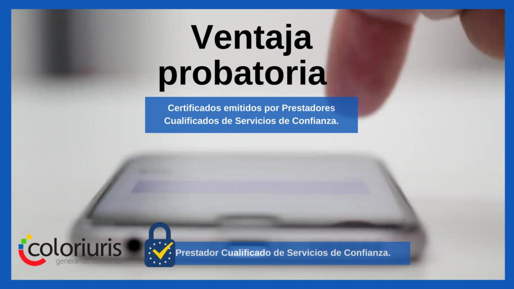 Ventaja probatoria de los certificados emitidos por Prestadores de Servicios de Confianza Cualificados.