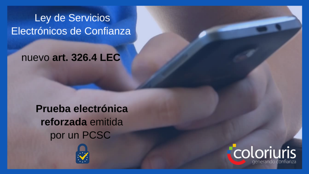 Ley de Servicios Electrónicos de Confianza (art. 326.4 LEC)